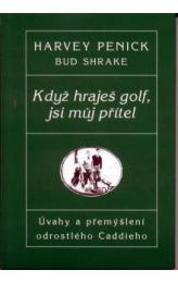 Když hraješ Golf, jsi mùj pøítel - Úvahy a pøemýšlení odrostlého Caddieho